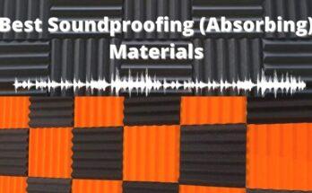 Best Soundproofing (Absorbing) Materials